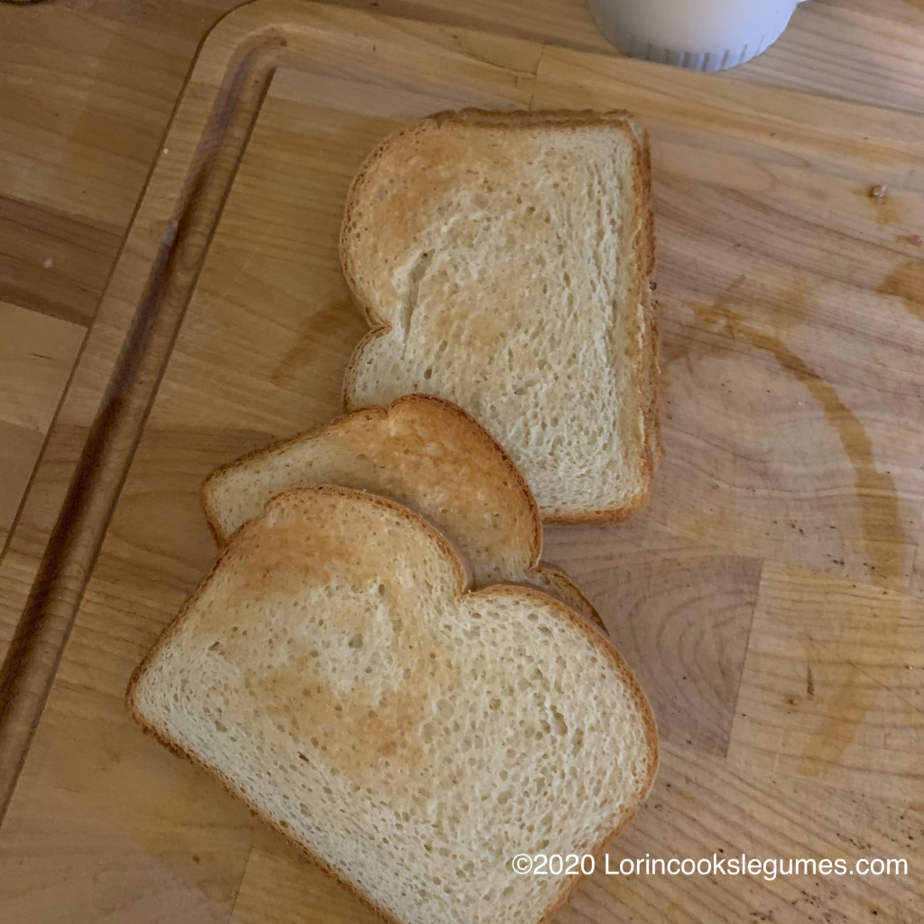 Toast your bread.